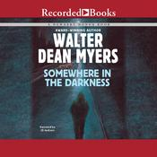 Somewhere in the Darkness Audiobook, by Walter Dean Myers