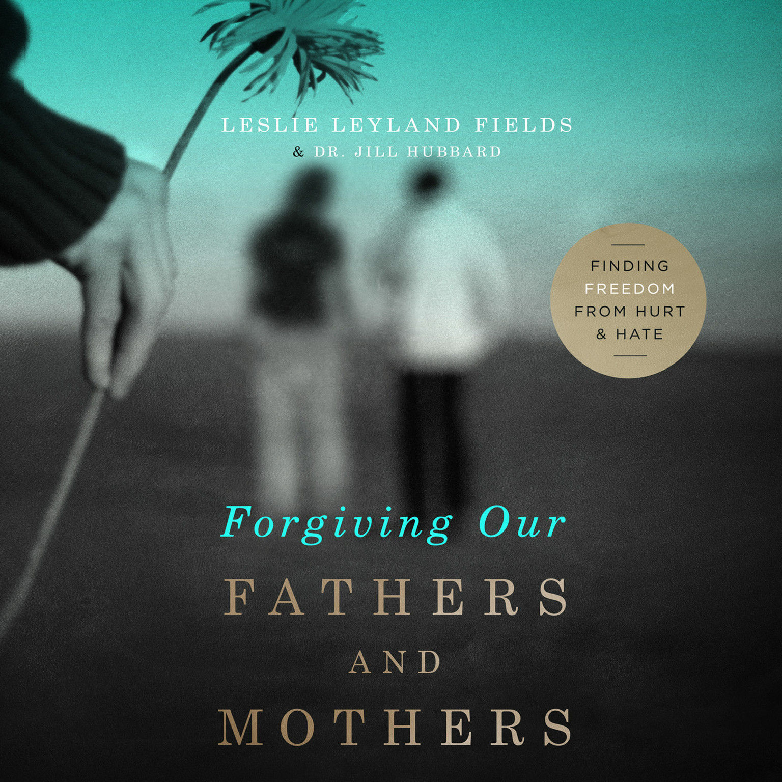 Printable Forgiving Our Fathers and Mothers: Finding Freedom from Hurt and Hate Audiobook Cover Art