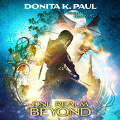 One Realm Beyond, by Donita K. Pau
