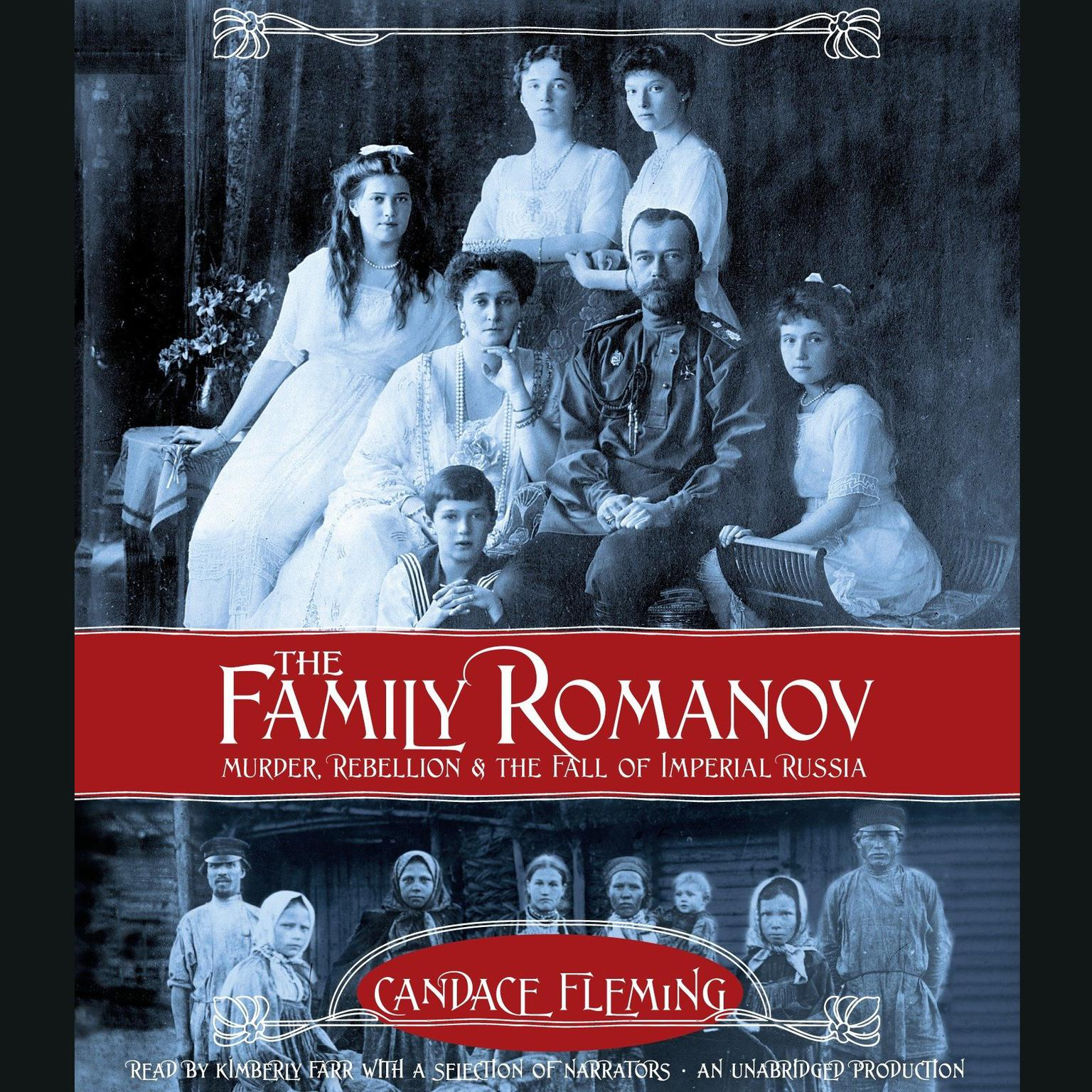 Printable The Family Romanov: Murder, Rebellion, and the Fall of Imperial Russia: Murder, Rebellion, and the Fall of Imperial Russia Audiobook Cover Art
