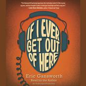 If I Ever Get Out of Here, by Eric Gansworth