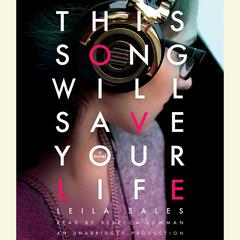 This Song Will Save Your Life Audiobook, by Leila Sales