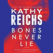 Bones Never Lie: A Novel, by Kathy Reichs