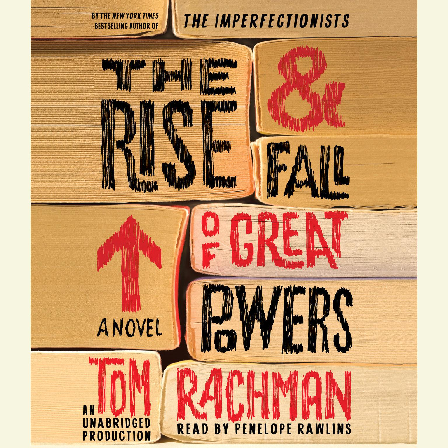 Printable The Rise & Fall of Great Powers: A Novel Audiobook Cover Art