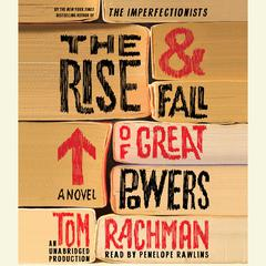 The Rise & Fall of Great Powers: A Novel Audiobook, by Tom Rachman