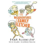 The Misadventures of the Family Fletcher Audiobook, by Dana Alison Levy