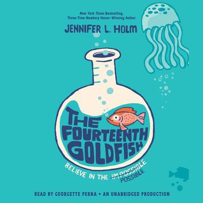 The Fourteenth Goldfish Audiobook, by Jennifer L. Holm
