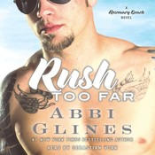 Rush Too Far Audiobook, by Abbi Glines