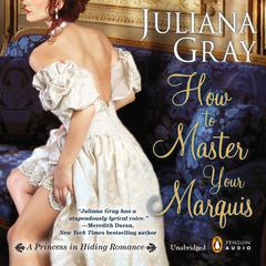 How to Master Your Marquis Audiobook, by Juliana Gray