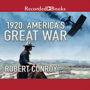 1920: America's Great War Audiobook, by Robert Conroy
