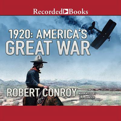 1920: Americas Great War Audiobook, by Robert Conroy