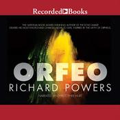 Orfeo: A Novel Audiobook, by Richard Powers
