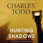 Hunting Shadows: An Inspector Ian Rutledge Mystery, by Charles Todd