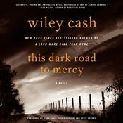 This Dark Road to Mercy: A Novel, by Wiley Cash
