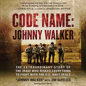 Code Name: Johnny Walker: The Extraordinary Story of the Iraqi Who Risked Everything to Fight with the U.S. Navy SEALs Audiobook, by Johnny Walker