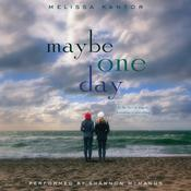 Maybe One Day, by Melissa Kantor