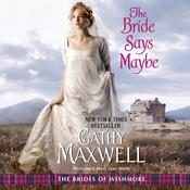 The Bride Says Maybe: The Brides of Wishmore, by Cathy Maxwell