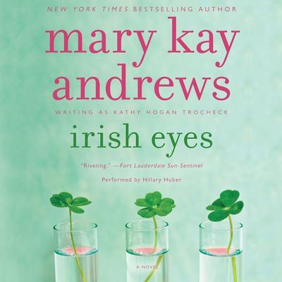 Irish Eyes: A Novel Audiobook, by Mary Kay Andrews