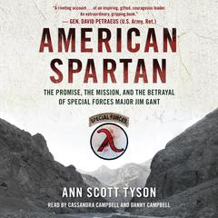 American Spartan: The Promise, the Mission, and the Betrayal of Special Forces Major Jim Gant Audiobook, by Ann Scott Tyson