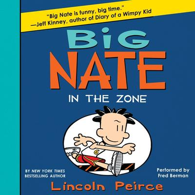 Big Nate: In the Zone Audiobook, by Lincoln Peirce