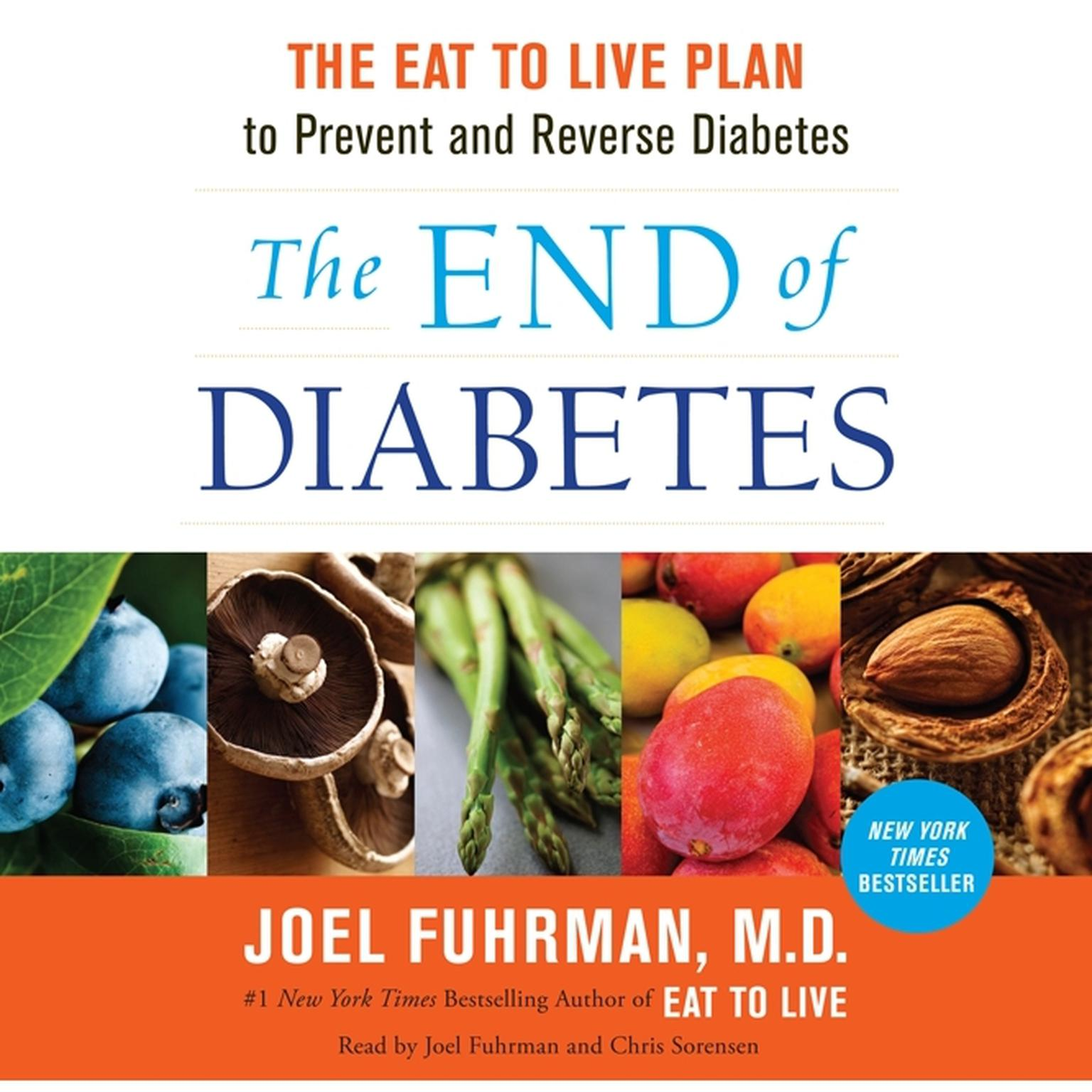 Printable The End of Diabetes: The Eat to Live Plan to Prevent and Reverse Diabetes Audiobook Cover Art