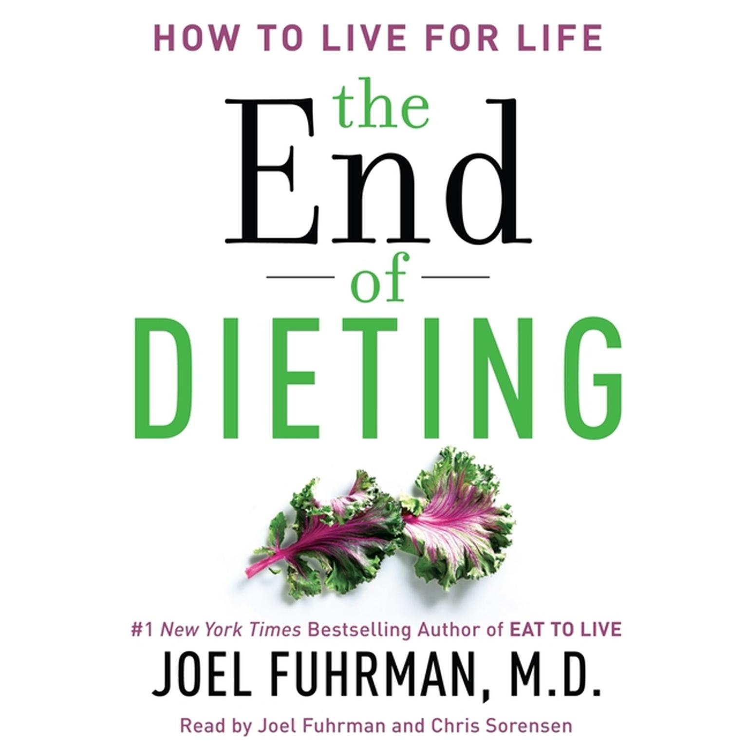 Printable The End of Dieting: How to Live for Life Audiobook Cover Art