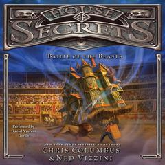 House of Secrets: Battle of the Beasts Audiobook, by Chris Columbus, Ned Vizzini