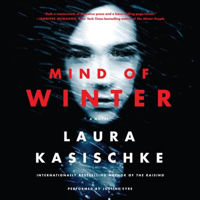 Mind of Winter: A Novel Audiobook, by Laura Kasischke