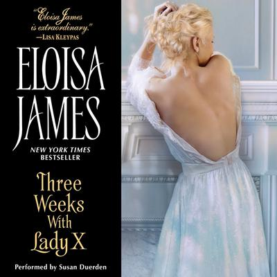 Three Weeks With Lady X Audiobook, by Eloisa James