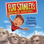 Flat Stanleys Worldwide Adventures #1: The Mount Rushmore Calamity, by Jeff Brown, Sara Pennypacker