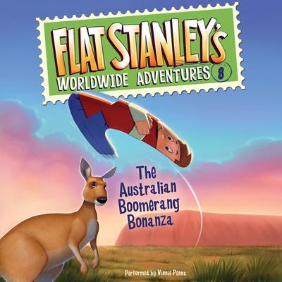Flat Stanleys Worldwide Adventures #8: The Australian Boomerang Bonanza UAB Audiobook, by Jeff Brown