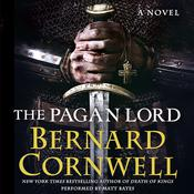 The Pagan Lord: A Novel, by Bernard Cornwell