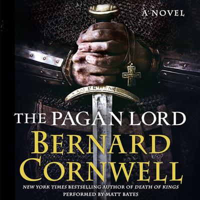 The Pagan Lord: A Novel Audiobook, by Bernard Cornwell