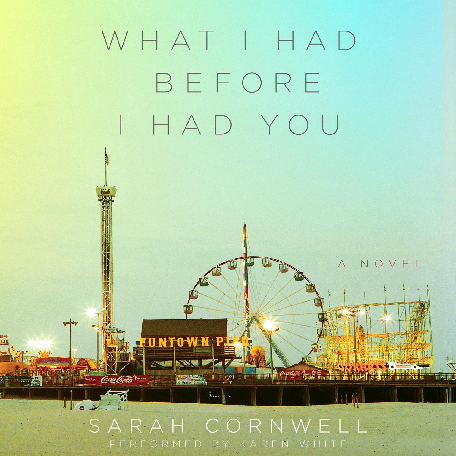 Printable What I Had Before I Had You: A Novel Audiobook Cover Art