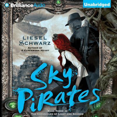 Sky Pirates Audiobook, by Liesel Schwarz