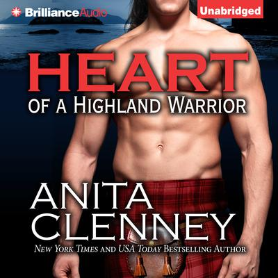 Heart of a Highland Warrior Audiobook, by Anita Clenney
