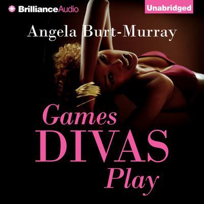 Games Divas Play Audiobook, by Angela Burt-Murray