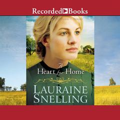 A Heart for Home Audiobook, by Lauraine Snelling