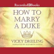 How to Marry a Duke, by Vicky Dreiling