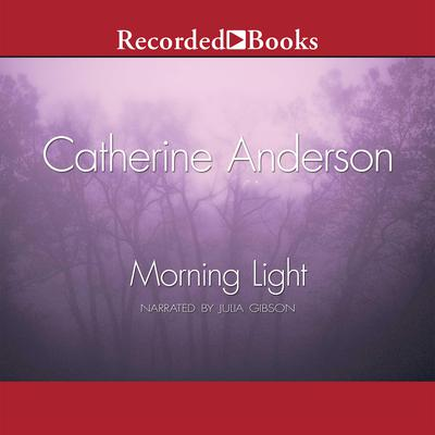 Morning Light Audiobook, by Catherine Anderson