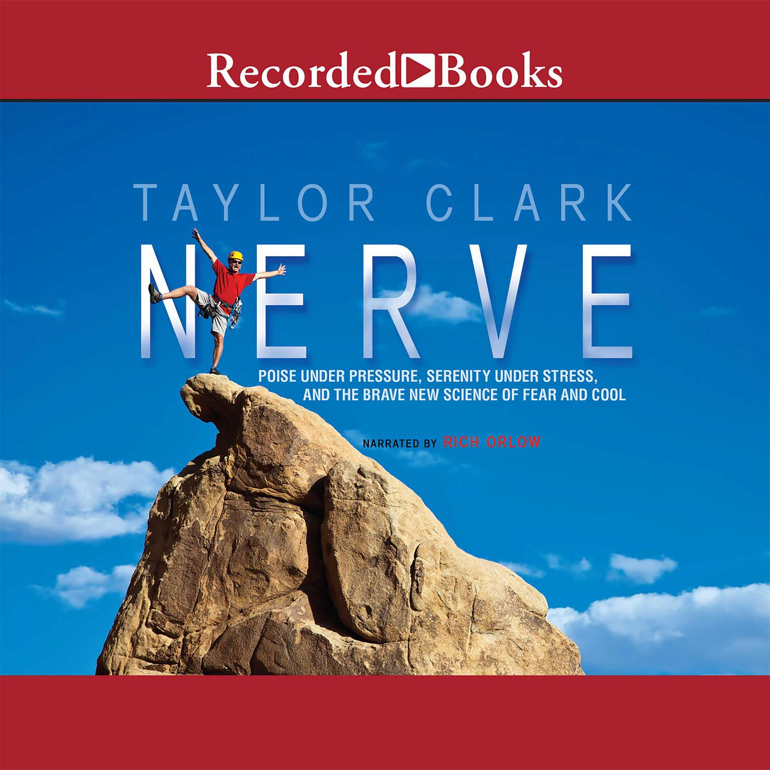 Printable Nerve: Poise Under Pressure, Serenity Under Stress, and the Brave New Science of Fear and Cool Audiobook Cover Art