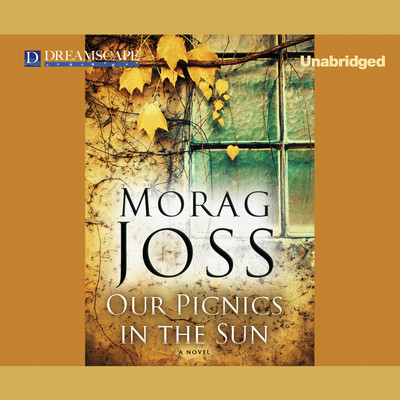 Our Picnics in the Sun: A Novel Audiobook, by Morag Joss