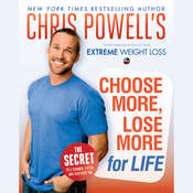 Chris Powell's Choose More, Lose More for Life Audiobook, by Chris Powell