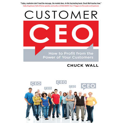 Customer CEO: How to Profit from the Power of Your Customers Audiobook, by Chuck Wall