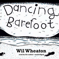 Dancing Barefoot: Five Short but True Stories about Life in the So-Called Space Age Audiobook, by Wil Wheaton