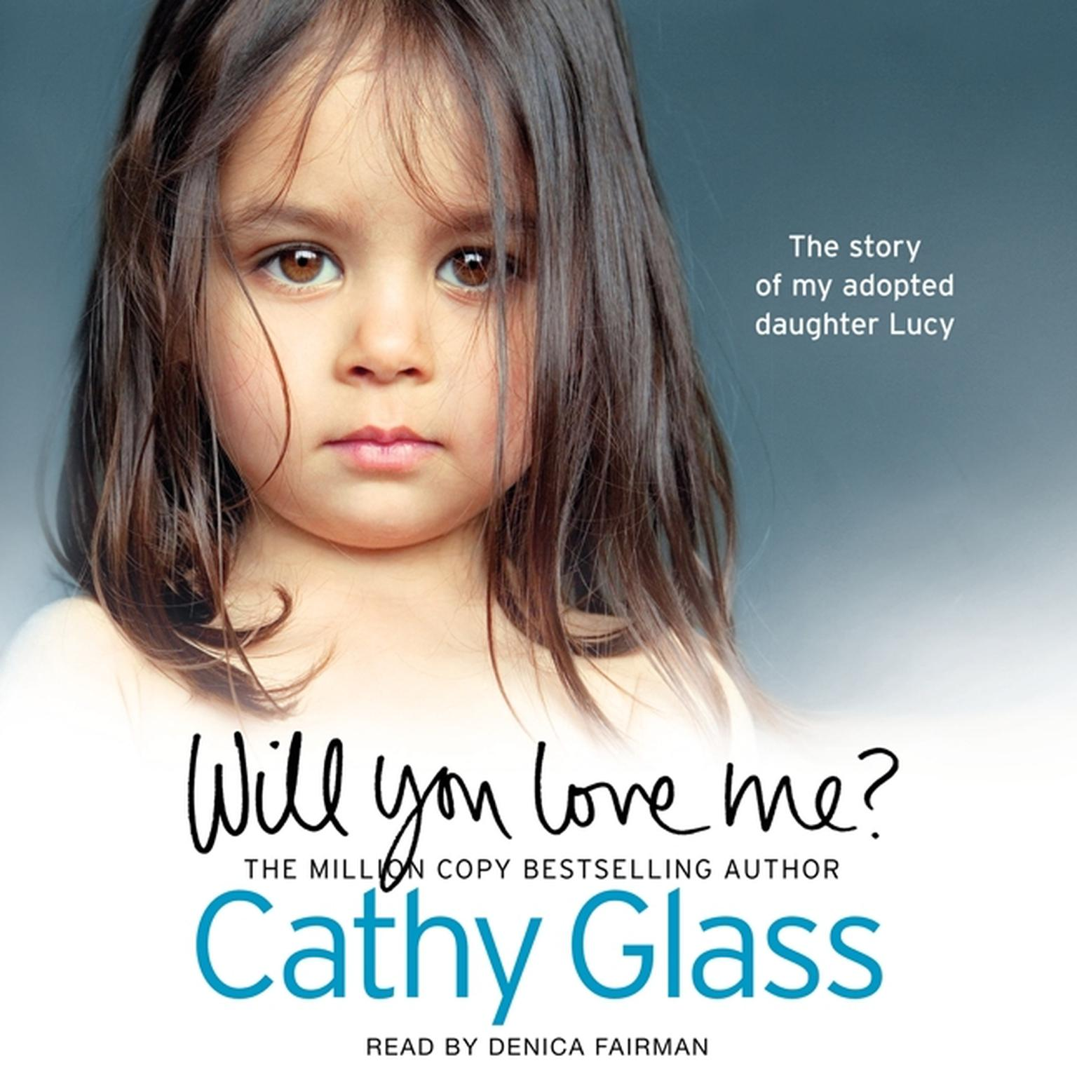 Printable Will You Love Me?: The story of my adopted daughter Lucy Audiobook Cover Art