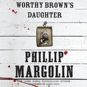 Worthy Browns Daughter, by Phillip Margolin
