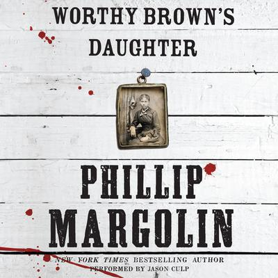 Worthy Browns Daughter Audiobook, by Phillip Margolin