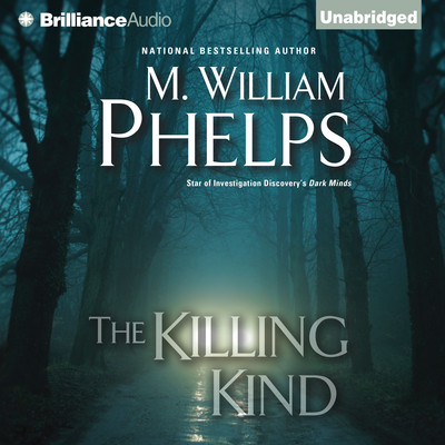The Killing Kind Audiobook, by M. William Phelps