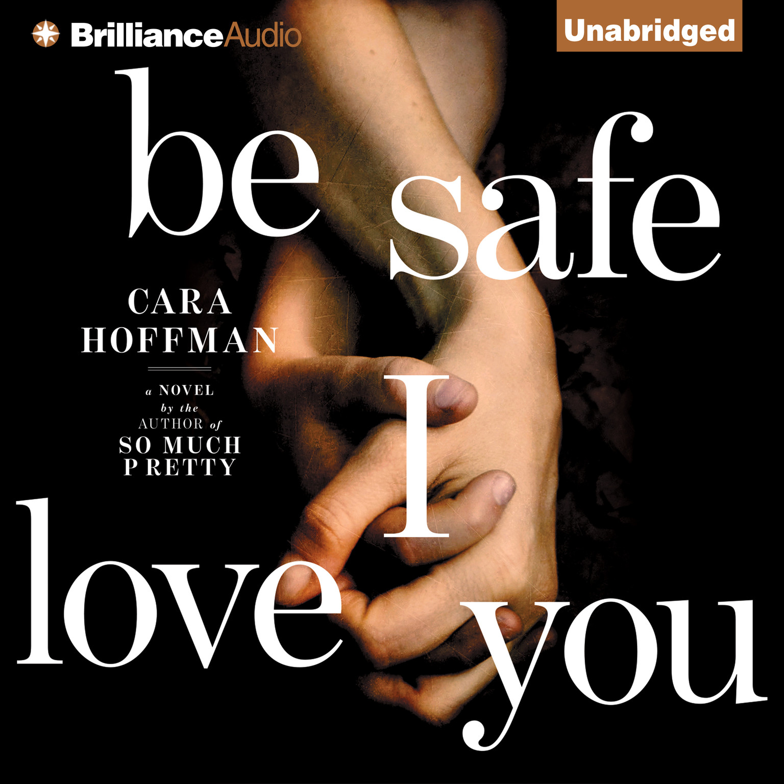 Printable Be Safe I Love You: A Novel Audiobook Cover Art
